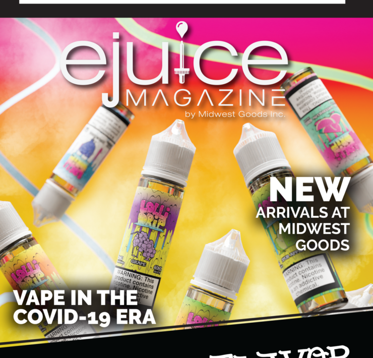 JUNE 2020 E-Juice Magazine Vaping In The COVID-19 Era