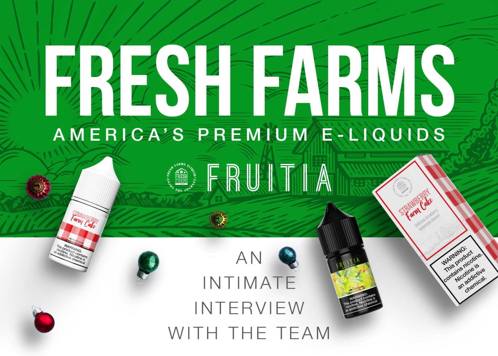 December 2020 Interview With Fresh Farms / Fruitia America's Premium E-Liquids