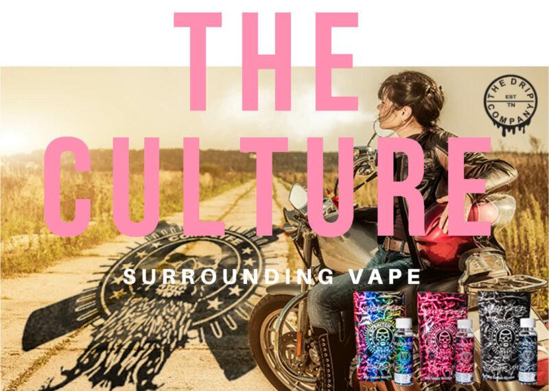 The Culture Surrounding Vape