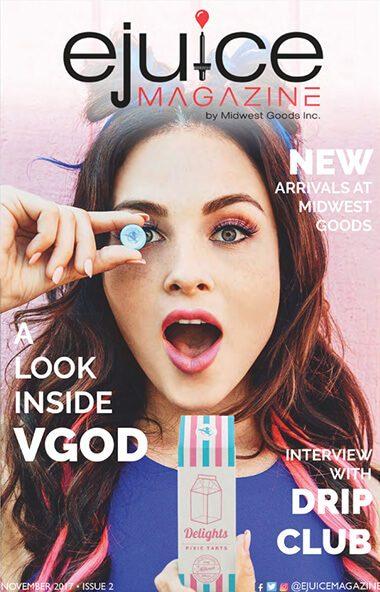 November 2017 Digital Issue: A look inside VGod Ejuice