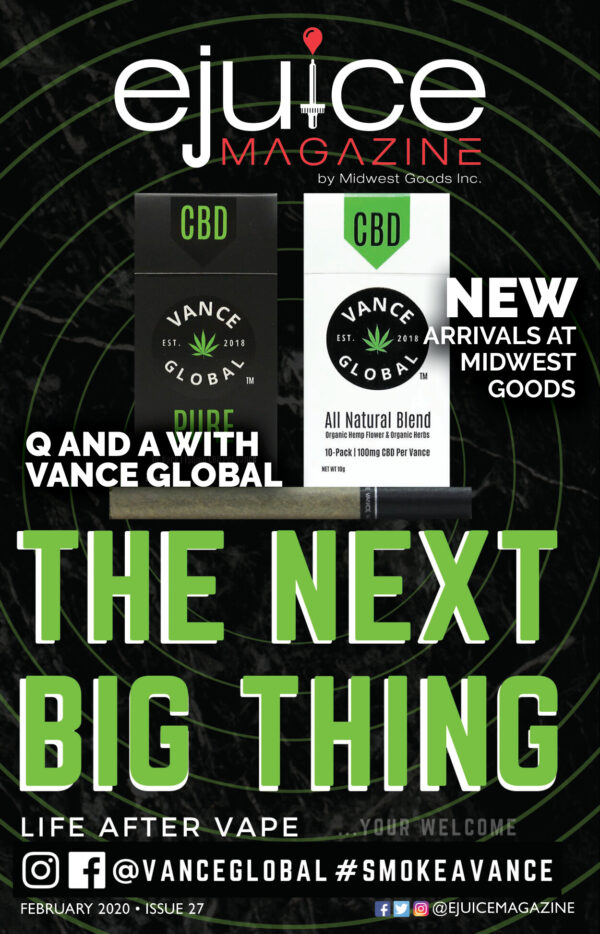 March 2020 Ejuice Magazine - THE NEXT BIG THING: Q&A With Vance Global CBD